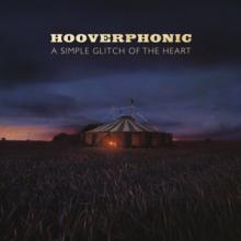 HOOVERPHONIC  - CD SIMPLE GLITCH.. [DIGI]