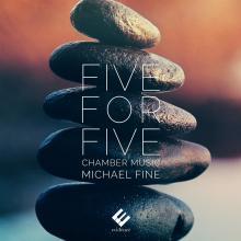 FINE MICHAEL  - CD FIVE FOR FIVE CHAMBER MUSIC