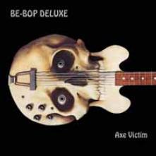 BE BOP DELUXE  - 4xCD AXE VICTIM: EXP..