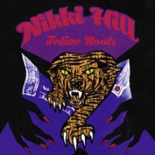 HILL NIKKIE  - VINYL FELINE ROOTS [VINYL]