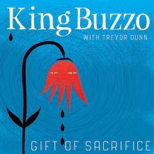 KING BUZZO & TREVOR DUNN  - CD GIFT OF SACRIFICE