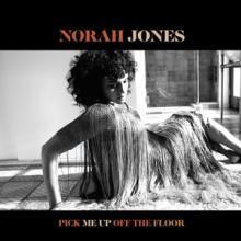 JONES NORAH  - CD PICK ME UP OFF THE FLOOR (DELUXE)