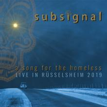 SUBSIGNAL  - CD SONG FOR THE.. -LIVE-