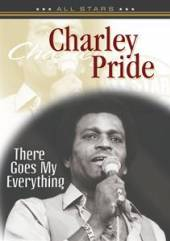 PRIDE CHARLEY  - DVD THERE GOES MY EVERYTHING