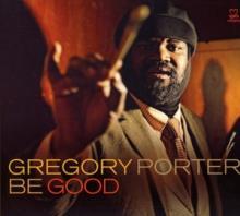 PORTER GREGORY  - CD BE GOOD