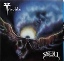 TROUBLE  - VINYL THE SKULL (LTD..