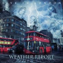 WEATHER REPORT  - CD LIVE IN LONDON