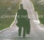 PRINE JOHN  - CD FAIR & SQUARE