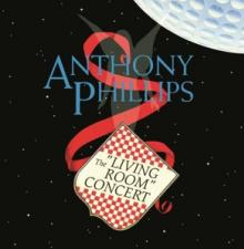 ANTHONY PHILLIPS  - CD THE LIVING ROOM C..