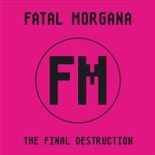 FATAL MORGANA  - 2xVINYL FINAL DESTRUCTION [LTD] [VINYL]