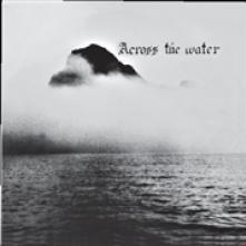 ACROSS THE WATER  - VINYL ACROSS THE.. -GATEFOLD- [VINYL]