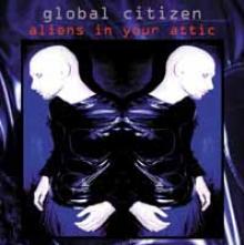 GLOBAL CITIZEN  - CD+DVD ALIENS IN THE ATTIC