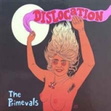 PRIMEVALS  - VINYL DISLOCATION [VINYL]