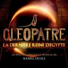 MUSICAL  - CD CLEOPATRE, LA DERNIERE..