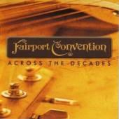 FAIRPORT CONVENTION  - CD+DVD ACROSS THE DECADES ( 2 CD SET )