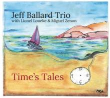 BALLARD JEFF -TRIO-  - CD TIME'S TALES [DIGI]