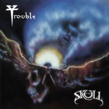TROUBLE  - CD THE SKULL