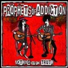 PROPHETS OF ADDICTION  - CD NOTHIN' BUT THE TRUTH