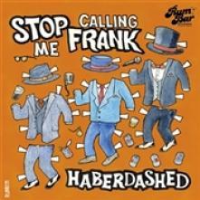 STOP CALLING ME FRANK  - CD HABERDASHED