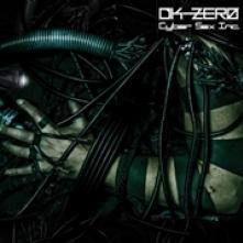 DK-ZERO  - VINYL CYBER SEX INC [VINYL]