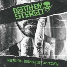 DEATH BY STEREO  - VINYL WE'RE ALL DYING JUST IN.. [VINYL]
