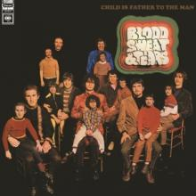BLOOD SWEAT & TEARS  - VINYL CHILD IS FATHER TO THE MA [VINYL]