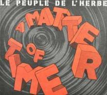LE PEUPLE DE L'HERBE  - CD MATTER OF TIME -DIGI-