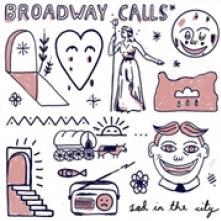 BROADWAY CALLS  - VINYL SAD IN THE CITY [VINYL]