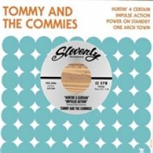 TOMMY AND THE COMMIES  - SI HURTIN' 4 CERTAIN /7