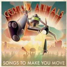 CERTAIN ANIMALS  - CD SONGS TO MAKE YOU MOVE
