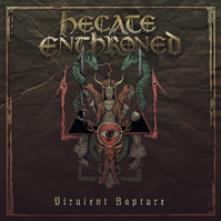 HECATE ENTHRONED  - CDD VIRULENT RAPTURE (RE-ISSUE)