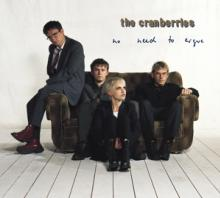 CRANBERRIES  - CD NO NEED TO ARGUE