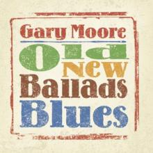 GARY MOORE  - VINYL OLD NEW BALLADS BLUES [VINYL]