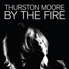 MOORE THURSTON  - 2xVINYL BY THE FIRE -COLOURED- [VINYL]