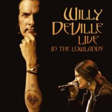 WILLY DEVILLE  - VINYL LIVE IN THE LOWLANDS [VINYL]