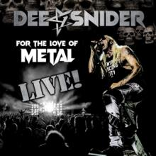 DEE SNIDER  - CD FOR THE LOVE OF METAL - LIVE