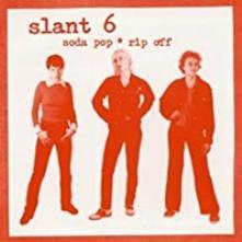 SLANT 6  - VINYL SODA POP RIP OFF [VINYL]