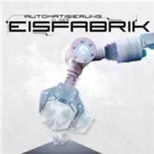 EISFABRIK  - CDD AUTOMATISIERUNG IN DER EISFABRIK