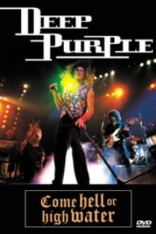 DEEP PURPLE  - DVD COME HELL OR HIGH WATER