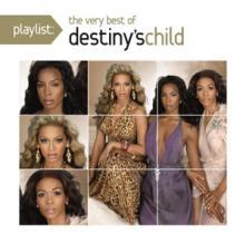DESTINY'S CHILD  - CD PLAYLIST: VERY BEST OF