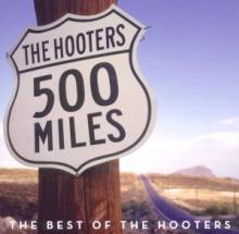HOOTERS  - CD 500 MILES - THE BEST OF