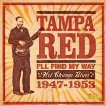 TAMPA RED  - CD I'LL FIND MY WAY