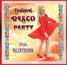 VALENTINYOVA ALENA  - CD LUDOVA DISCO PARTY