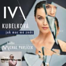 KUBELKOVA IVA  - CD JAK MOC ME ZNAS