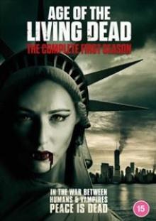 TV SERIES  - DVD AGE OF THE LIVING DEAD S1