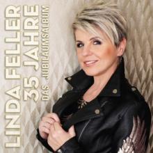 LINDA FELLER  - CD 35 JAHRE - DAS JUBILAUMSALBUM