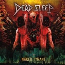 DEAD SLEEP  - VINYL NAKED TYRANT -COLOURED- [VINYL]