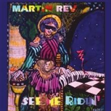 REV MARTIN  - VINYL SEE ME RIDIN' -REISSUE- [VINYL]