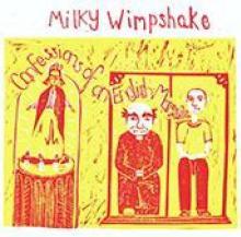 MILKY WIMPSHAKE  - VINYL CONFESSIONS OF AN.. [VINYL]