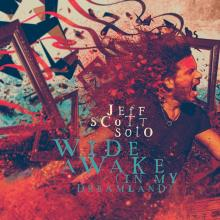 JEFF SCOTT SOTO  - CD+DVD WIDE AWAKE (IN MY DREAMLAND)